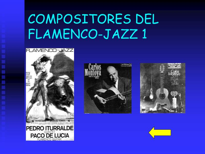 COMPOSITORES DEL FLAMENCO-JAZZ 1