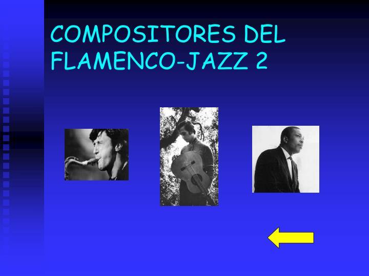 COMPOSITORES DEL FLAMENCO-JAZZ 2