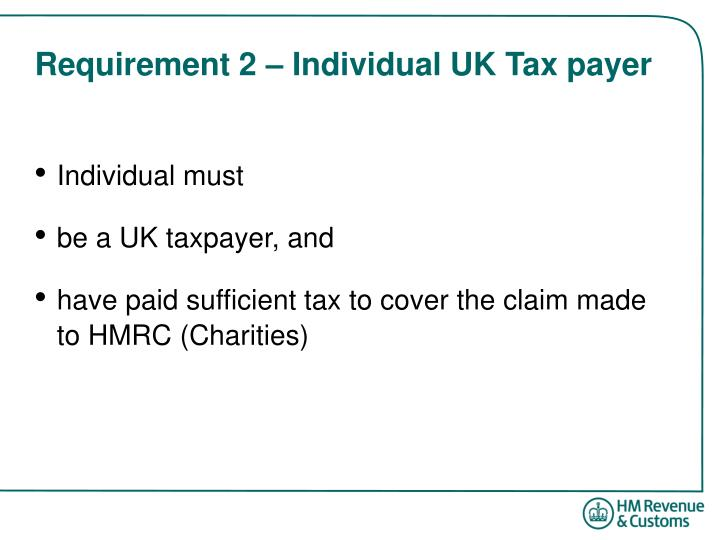 Requirement 2 – Individual UK Tax payer