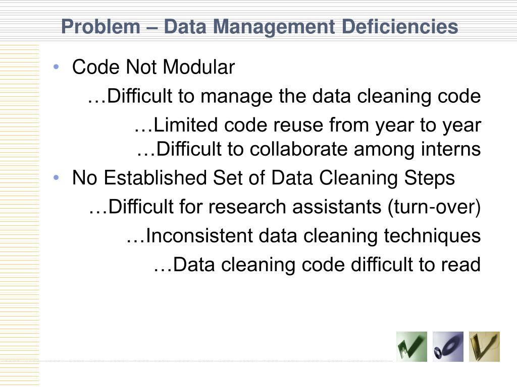 Problem – Data Management Deficiencies