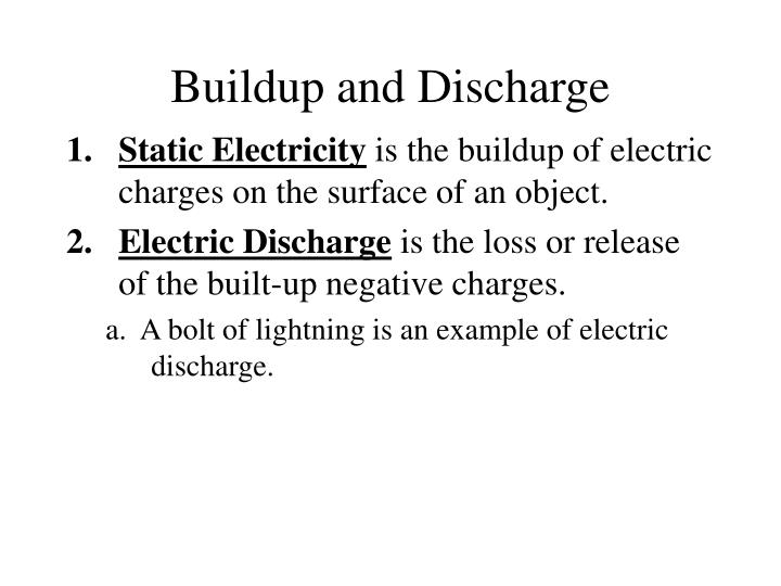 Buildup and Discharge
