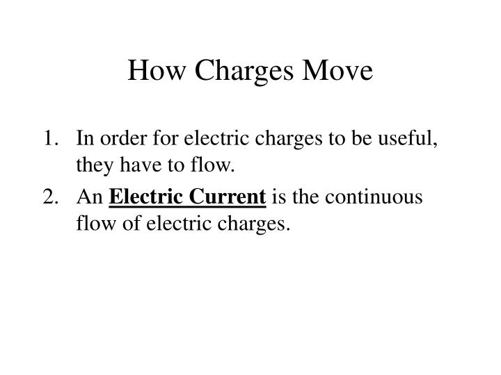 How Charges Move