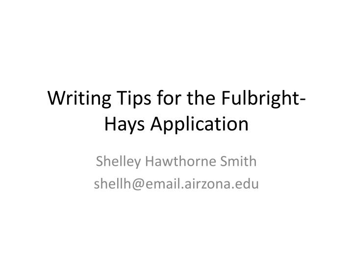 Writing tips for the fulbright hays application