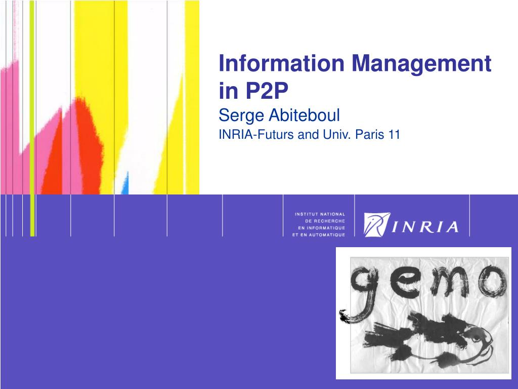 information management in p2p serge abiteboul inria futurs and univ paris 11 l.