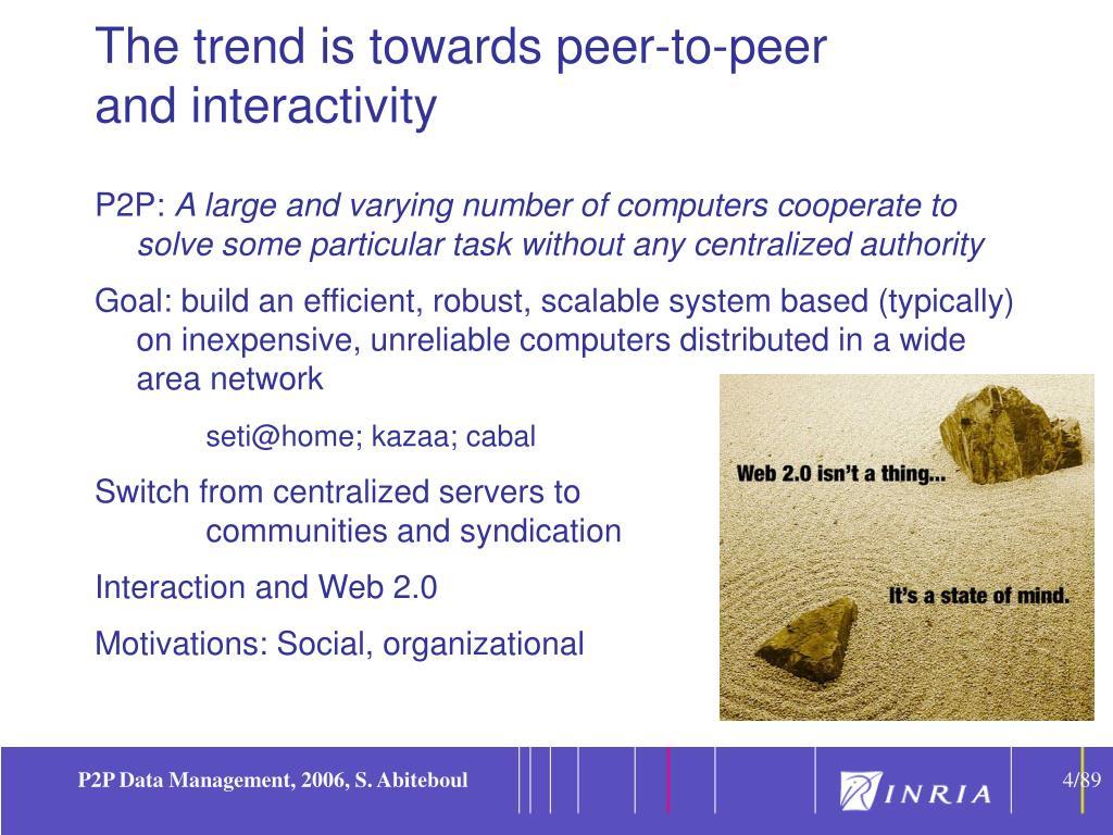 The trend is towards peer-to-peer