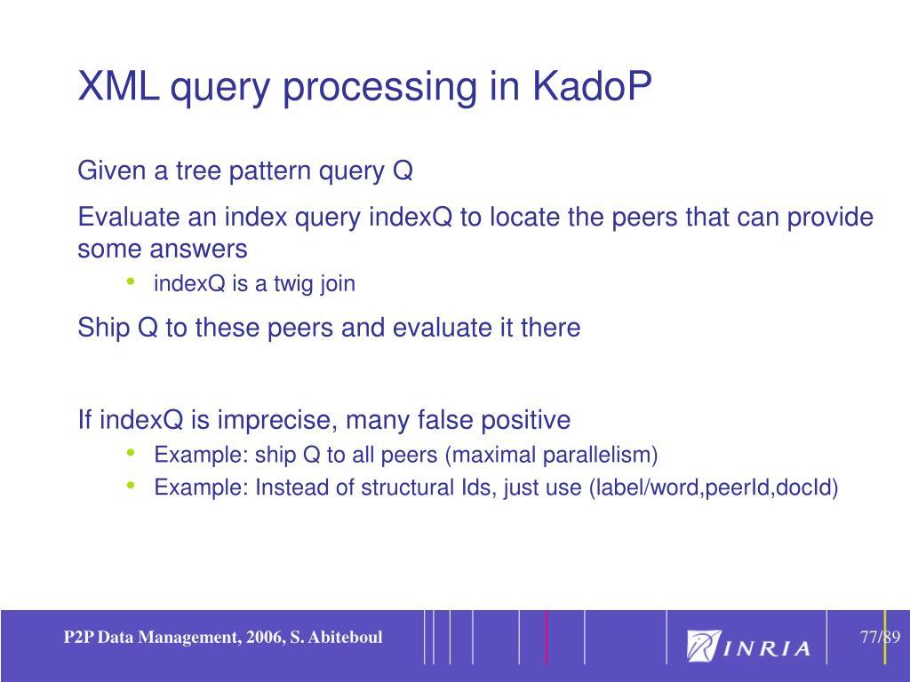 XML query processing in KadoP