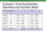 exercise 1 find the arithmetic geometric and harmonic mean