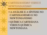 cartesianismo versus newtonianismo