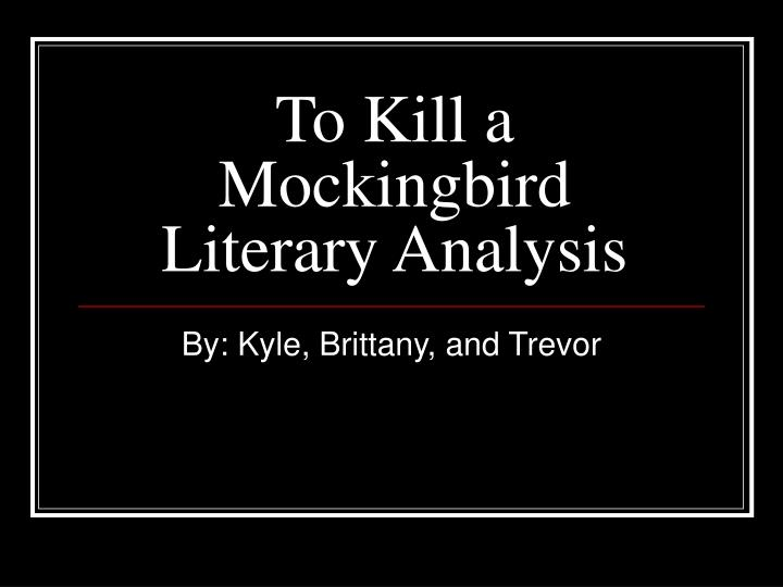literary analysis essay for to kill a mockingbird