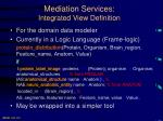 mediation services integrated view definition