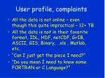 user profile complaints