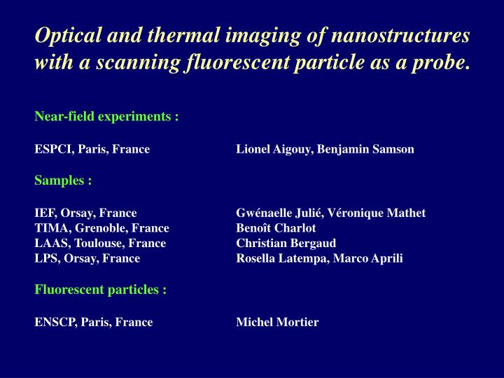 optical and thermal imaging of nanostructures with a scanning fluorescent particle as a probe n.