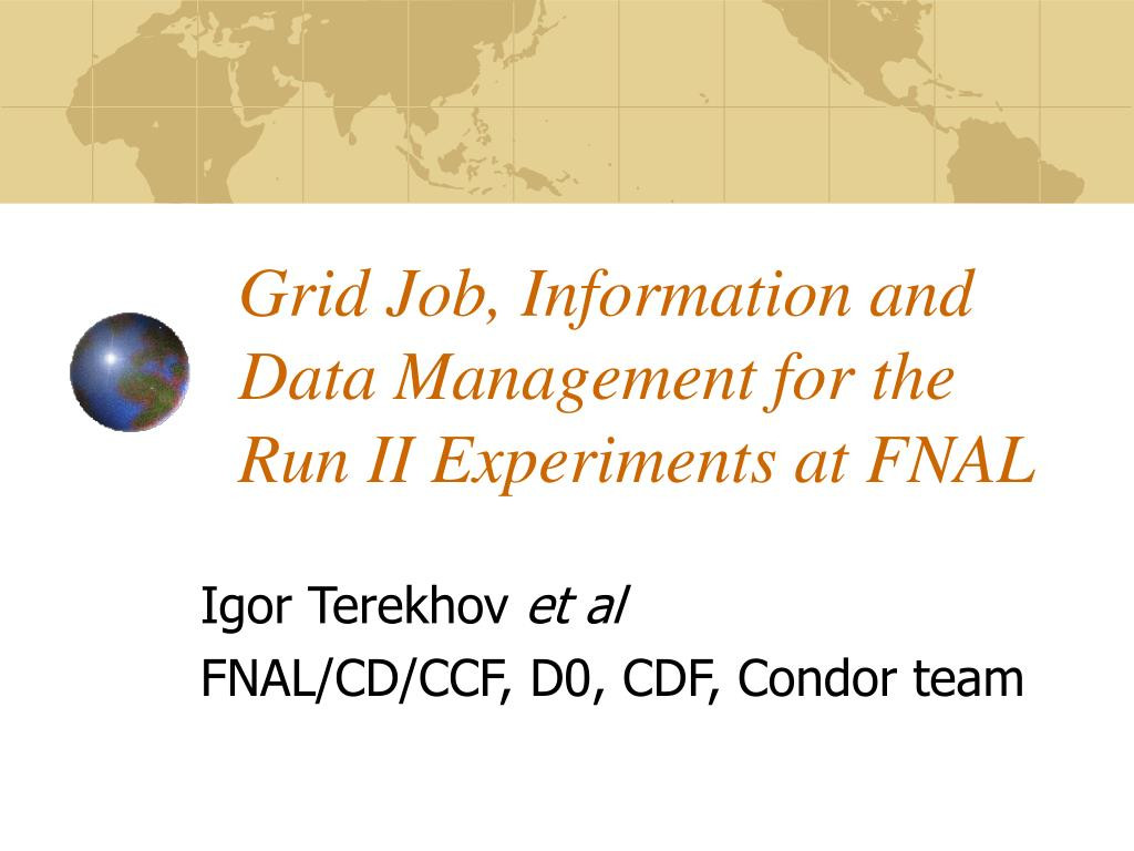 grid job information and data management for the run ii experiments at fnal