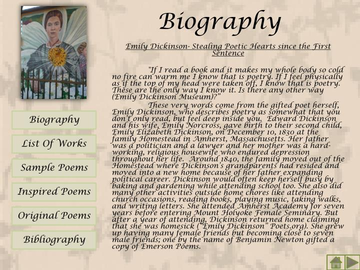 a biography of emily dickinson a poet It is not possible to call emily dickinson a poet in a habitual, traditional understanding it is because none of her poems was published within her lifetime.