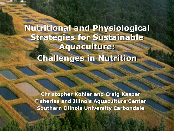 Nutritional and physiological strategies for sustainable aquaculture challenges in nutrition