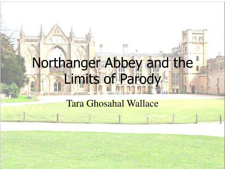 Northanger abbey and the limits of parody