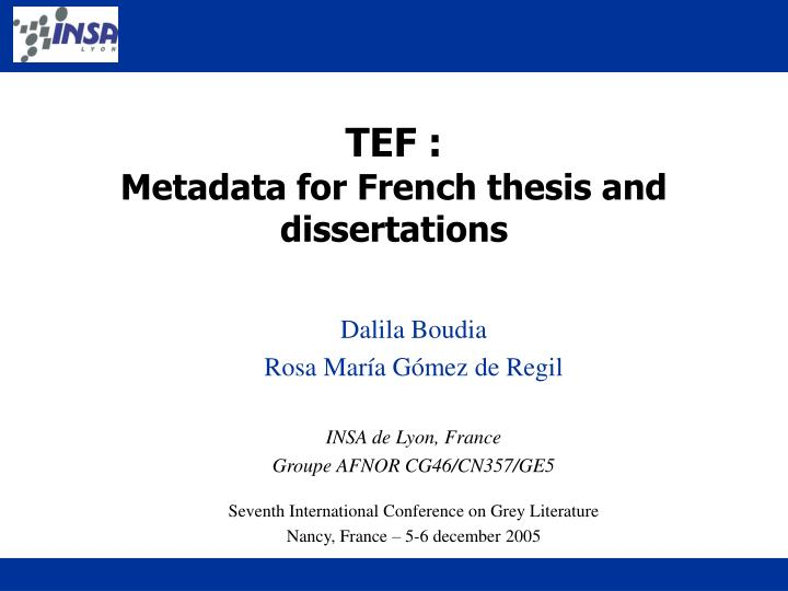 french dissertation For french phd thesis, the most important repository is tel many university now make it mandatory to deposit one's thesis there, so it has a very good coverage for recent.