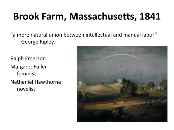 Brook Farm, Massachusetts, 1841