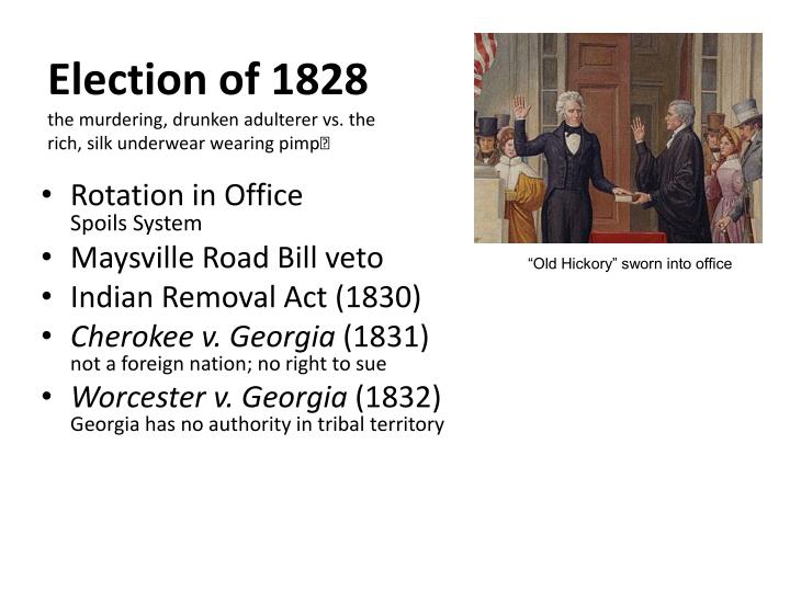 Election of 1828 the murdering drunken adulterer vs the rich silk underwear wearing pimp