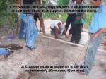 2 excavate a stair at both ends of the ditch approximately 20cm deep 45cm wide