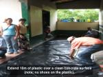 extend 10m of plastic over a clean concrete surface note no shoes on the plastic
