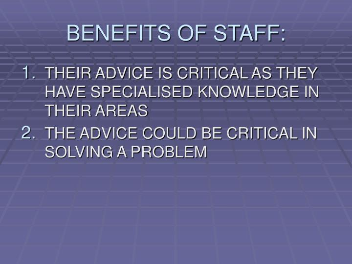 BENEFITS OF STAFF: