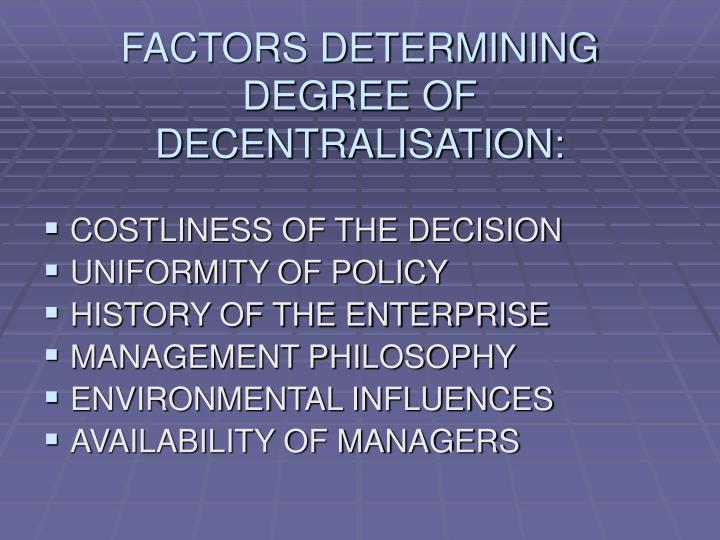 FACTORS DETERMINING DEGREE OF DECENTRALISATION: