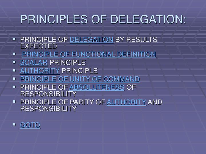 PRINCIPLES OF DELEGATION:
