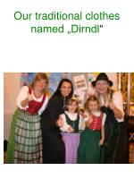 our traditional clothes named dirndl