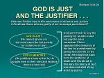 god is just and the justifier