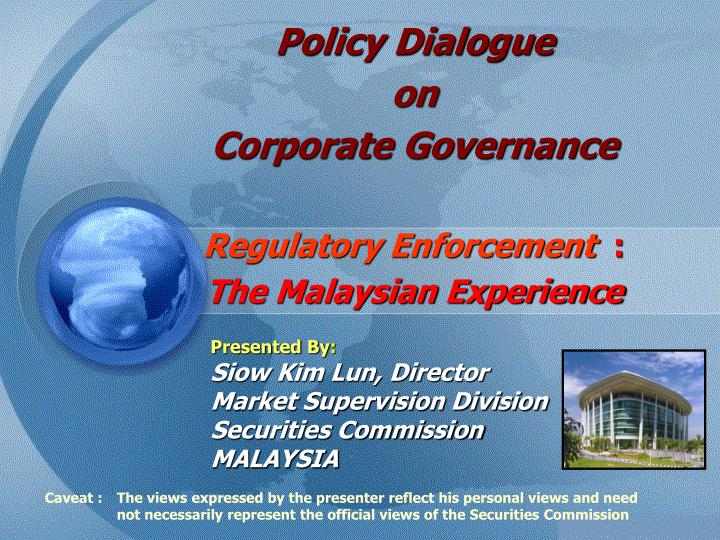policy dialogue on corporate governance regulatory enforcement the malaysian experience n.