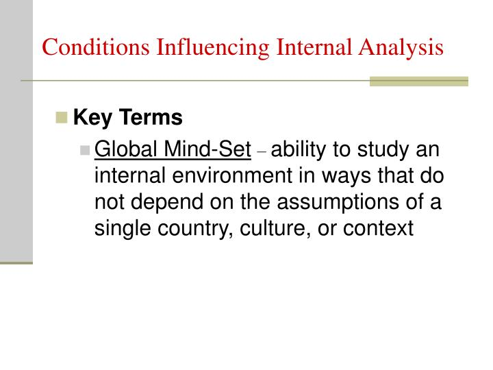 Conditions Influencing Internal Analysis
