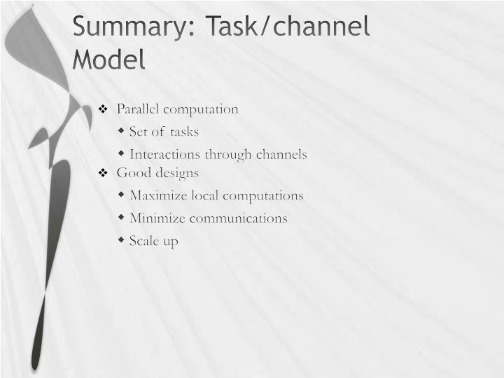 Summary: Task/channel Model