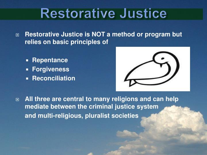 """an introduction to the restorative justice An introduction to restorative justice """"restorative justice is a theory of justice that emphasizes repairing the harm caused by criminal behavior,"""" explains the centre for justice & reconciliation (cjr)."""