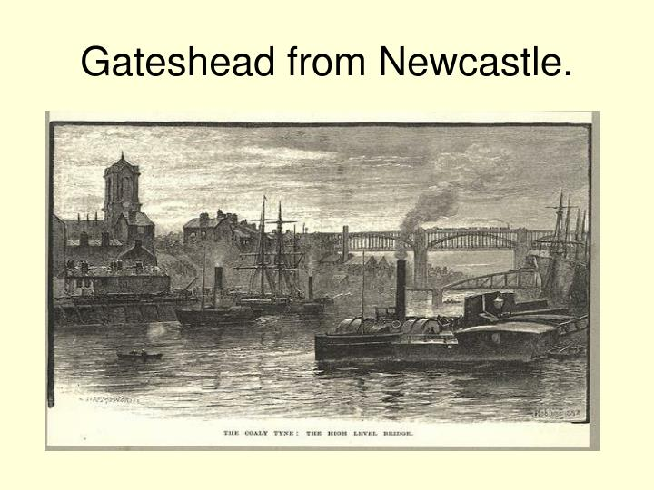 Gateshead from Newcastle.