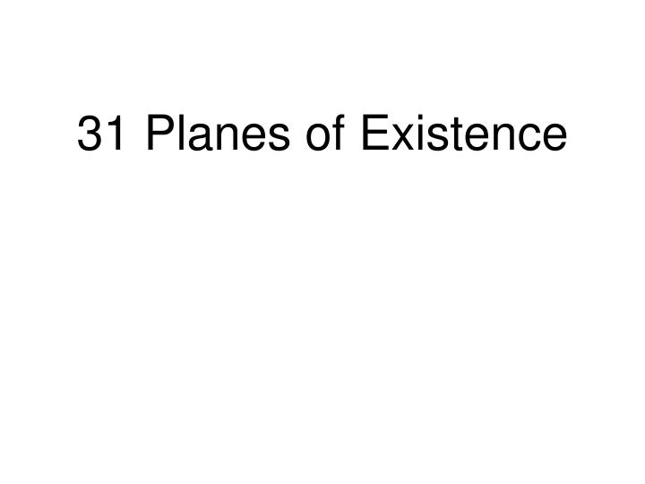 31 planes of existence n.