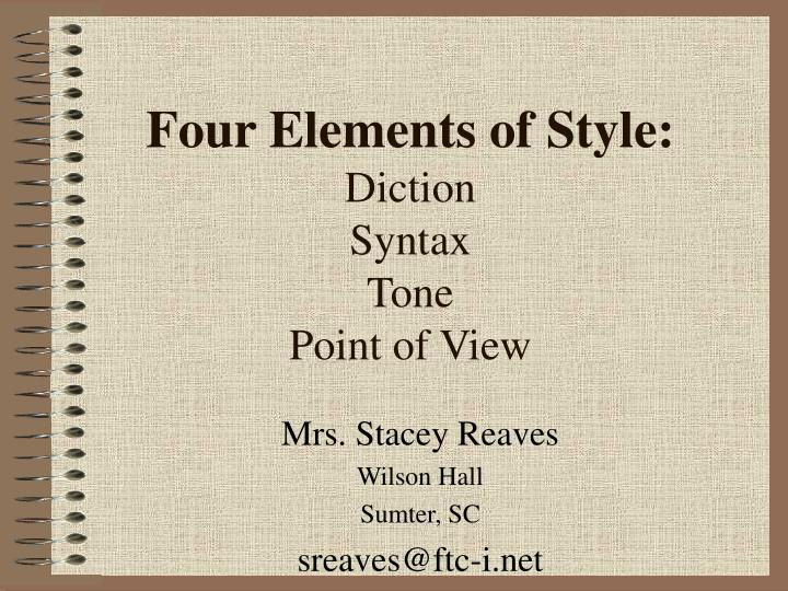 PPT - Four Elements of Style: Diction Syntax Tone Point of