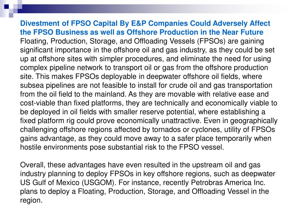 Divestment of FPSO Capital By E&P Companies Could Adversely Affect the FPSO Business as well as Offshore Production in the Near Future