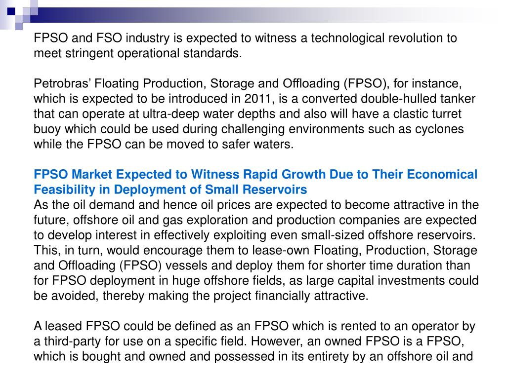 FPSO and FSO industry is expected to witness a technological revolution to meet stringent operational standards.