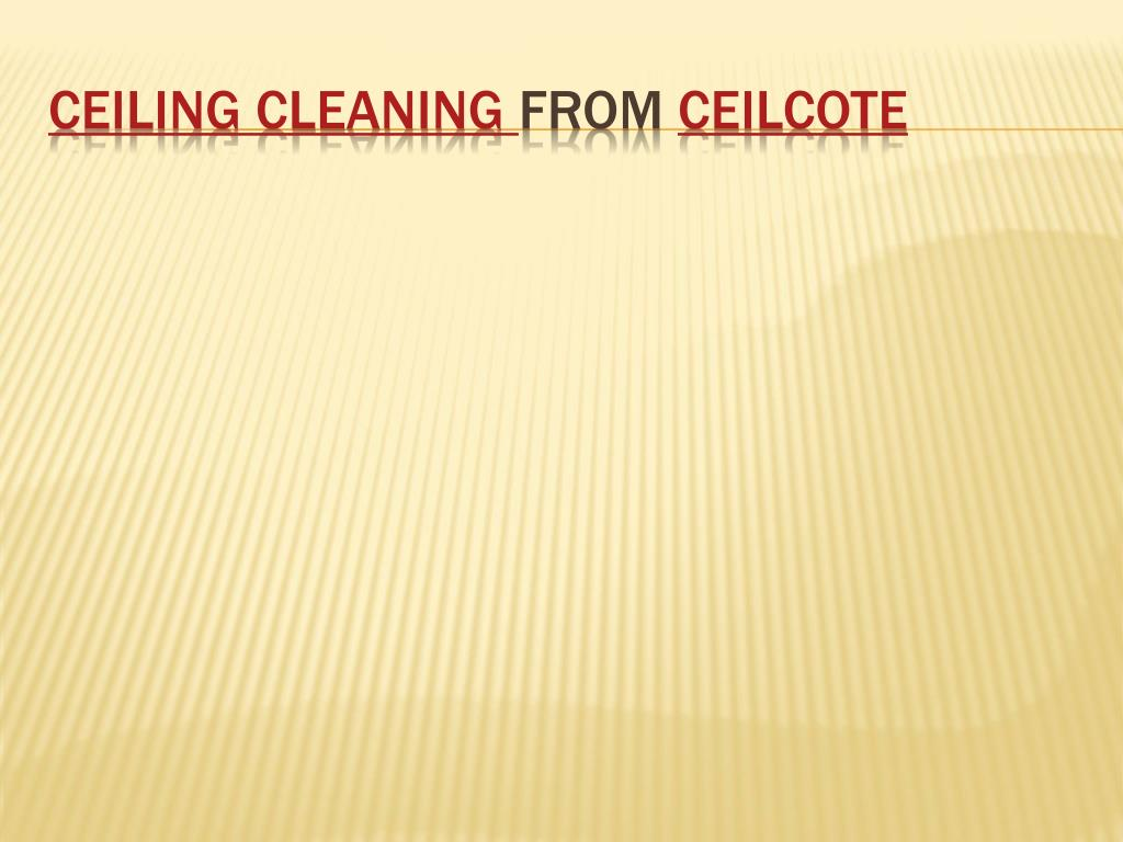 ceiling cleaning from ceilcote l.