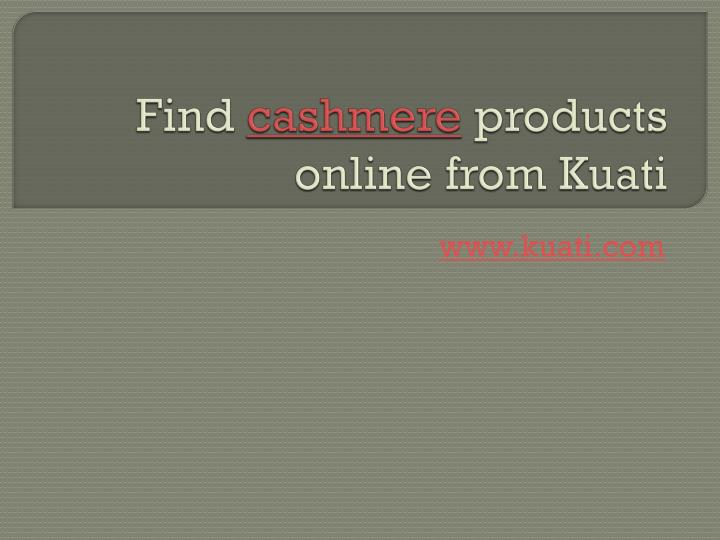 Find cashmere products online from kuati