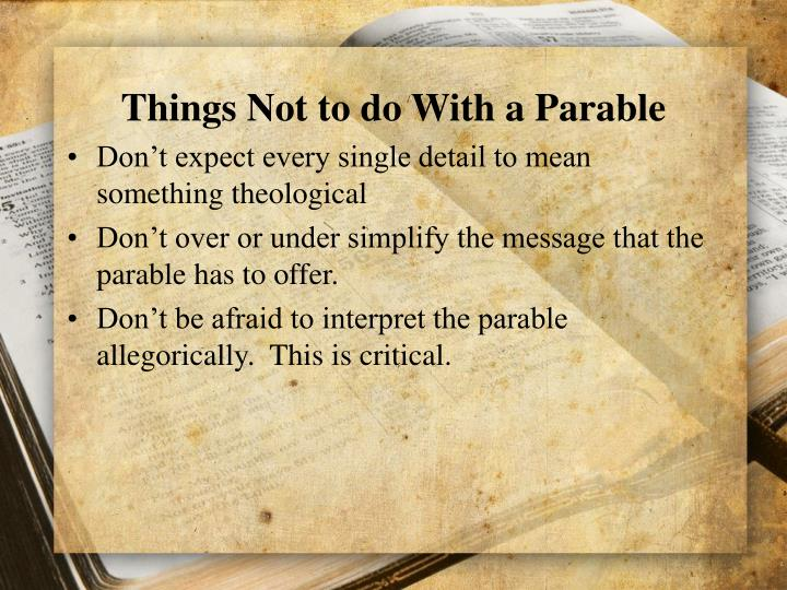Things Not to do With a Parable