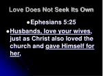 love does not seek its own1