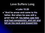 love suffers long
