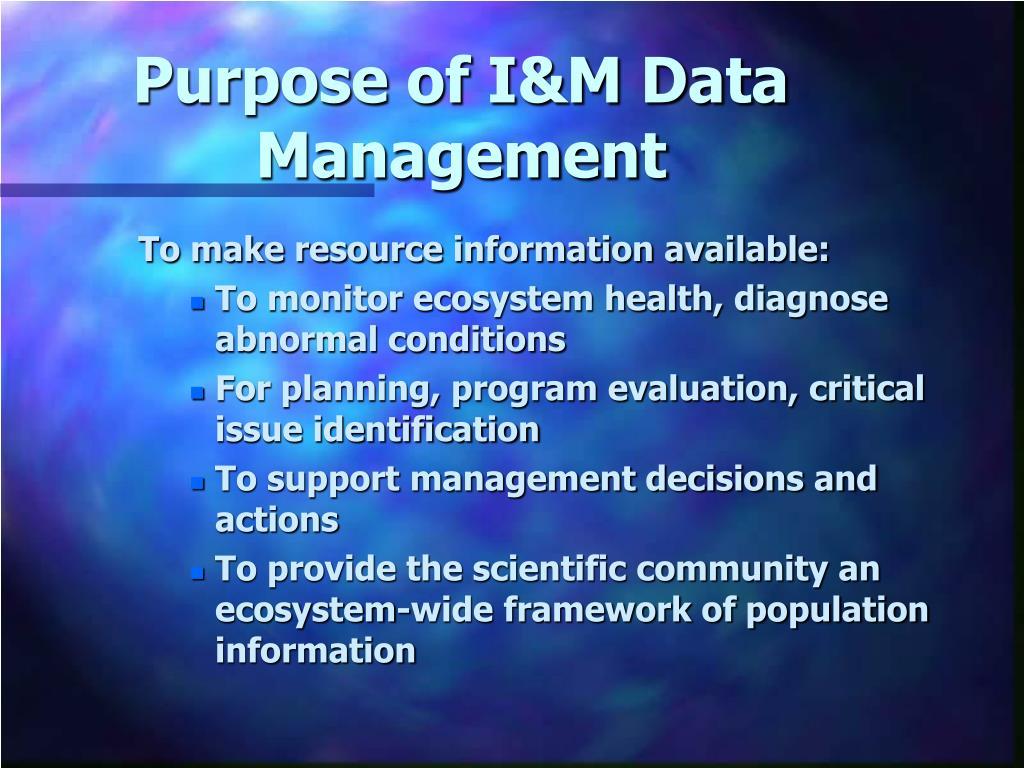 Purpose of I&M Data Management
