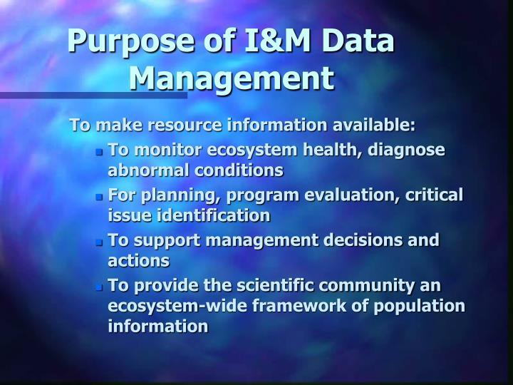 Purpose of i m data management