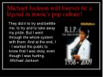 michael jackson will forever be a legend in music s pop culture