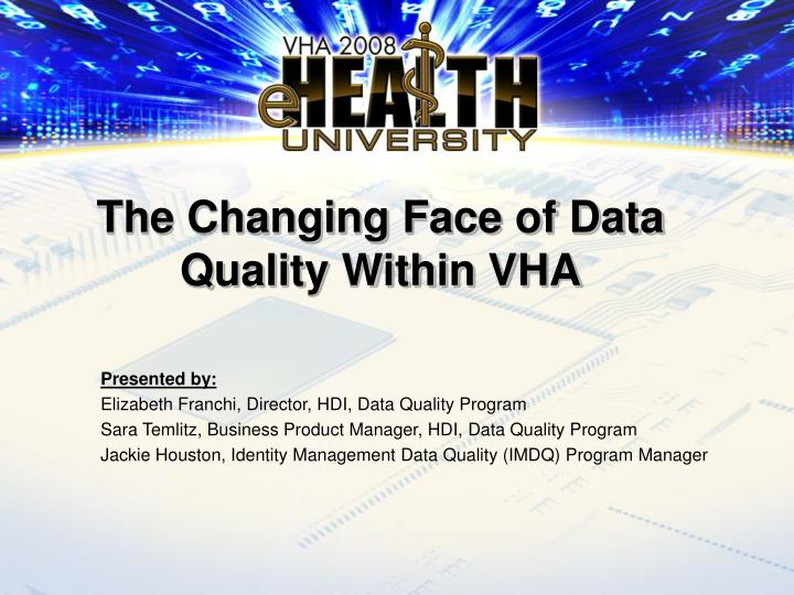 the changing face of data quality within vha n.