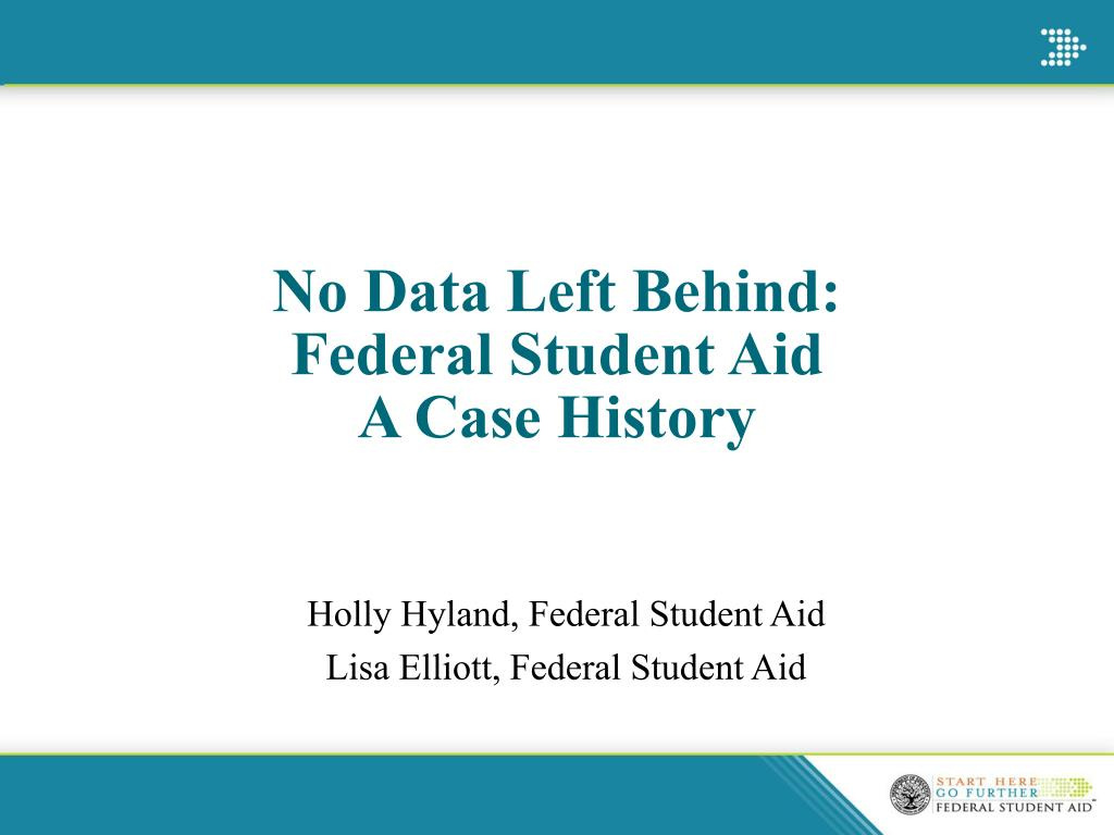 no data left behind federal student aid a case history l.