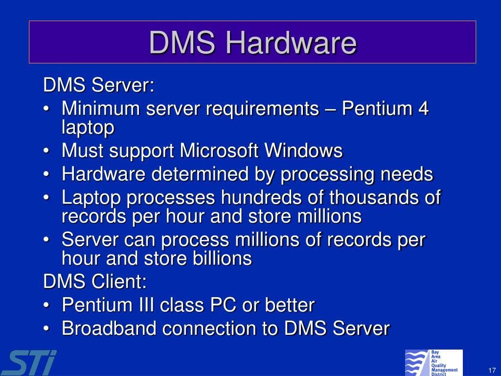DMS Hardware